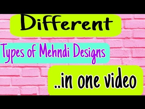 Different types of mehndi design in one video