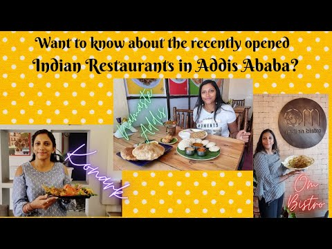 Recent indian restaurants in addis ababa || place to eat || ethiopia || ferils mad world