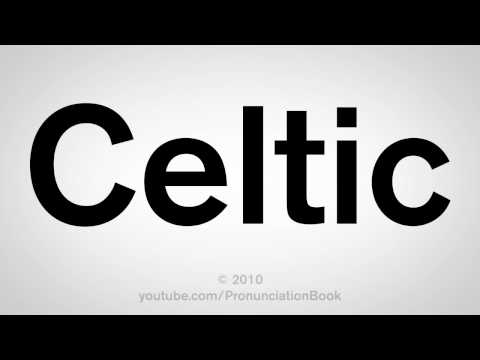 How to pronounce celtic